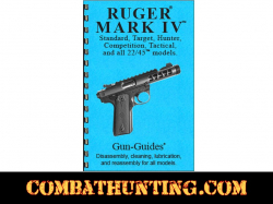 Ruger Mark IV Series Pistols Gun-Guides� Disassembly & Reassembly Manual