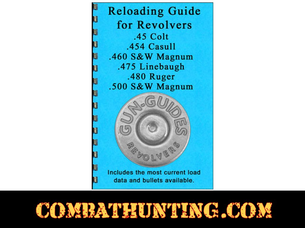 Reloading Data Guide For Colt .45, .454, .460, .475, .480 & 500 S&W Gun-Guides® style=