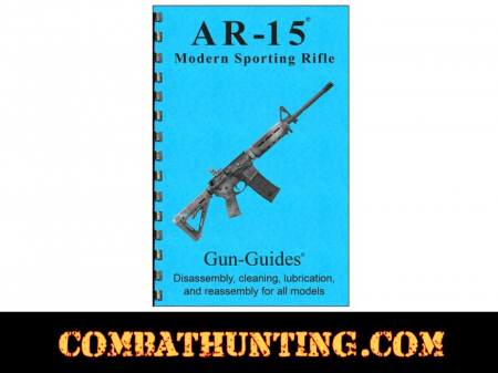 AR-15 Rifle Disassembly & Reassembly Gun-Guides® Manual