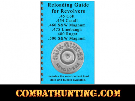 Reloading Data Guide For Colt .45, .454, .460, .475, .480 & 500 S&W Gun-Guides®